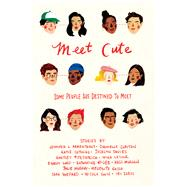 Meet Cute by Armentrout, Jennifer L.; Clayton, Dhonielle; Cotugno, Katie; Davies, Jocelyn; Fitzpatrick, Huntley, 9781328759870