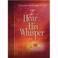 I Hear His Whisper: 52 Devotions by Simmons, Brian, 9781424549870