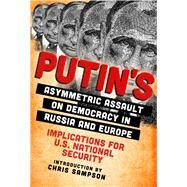 Putin's Asymmetric Assault on Democracy in Russia and Europe by Sampson, Chris, 9781510739871