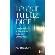 Lo que tu luz te dice / What your Light Tells by Oliva, Ana Maria, 9788478089871