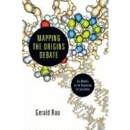 Mapping the Origins Debate: Six Models of the Beginning of Everything by Rau, Gerald, 9780830839872