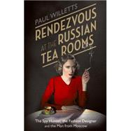 Rendezvous at the Russian Tea Rooms by Willetts, Paul, 9781472119872