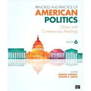 Principles and Practice of American Politics: Classic and Contemporary Readings by Kernell, Samuel; Smith, Steven S., 9781483319872