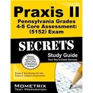 Praxis II Pennsylvania Grades 4-8 Core Assessment 5152 Exam Secrets by Praxis II Exam Secrets Test Prep, 9781627339872