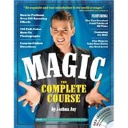 Magic: The Complete Course by Jay, Joshua, 9780761149873