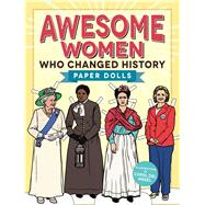 Awesome Women Who Changed History by Angel, Carol Del, 9781440599873
