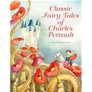 Classic Fairy Tales of Charles Perrault by Rossi, Francesca; Perrault, Charles, 9788854409873