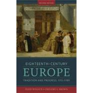 Eighteenth-Century Europe: Tradition and Progress, 1715-1789 (Second Edition) by WOLOCH,ISSER, 9780393929874