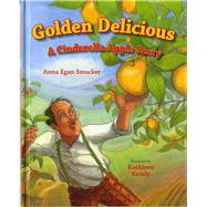 Golden Delicious by Smucker, Anna Egan, 9780807529874