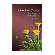 Ecological Imperialism by Crosby, Alfred W., 9781107569874