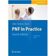 PNF in Practice: An Illustrated Guide by Adler, Susan S., 9783642349874