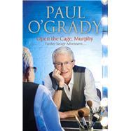 Open the Cage, Murphy! by O'Grady, Paul, 9780552169875