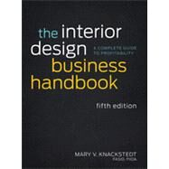 The Interior Design Business Handbook A Complete Guide to Profitability by Knackstedt, Mary V., 9781118139875