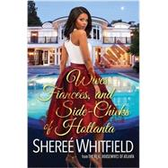 Wives, Fiancées, and Side-Chicks of Hotlanta by WHITFIELD, SHEREE, 9781496709875