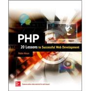 PHP: 20 Lessons to Successful Web Development by Nixon, Robin, 9780071849876