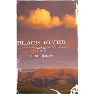 Black River by Hulse, S. M., 9780544309876
