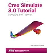 Creo Simulate 3.0 Tutorial by Toogood, Roger, 9781585039876