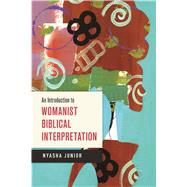 An Introduction to Womanist Biblical Interpretation by Junior, Nyasha, 9780664259877