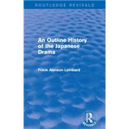 An Outline History of the Japanese Drama (Routledge Revivals) by Mishan; E. J., 9781138919877