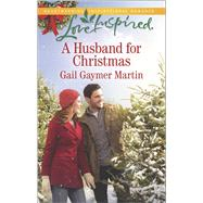A Husband for Christmas by Martin, Gail Gaymer, 9780373879878