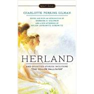 Herland and Selected Stories by Perkins Gilman, Charlotte; Solomon, Barbara H.; Solomon, Barbara H.; Horowitz, Helen Lefowitz, 9780451469878