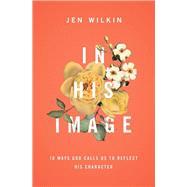In His Image by Wilkin, Jen, 9781433549878