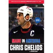 Chris Chelios: Made in America by Chelios, Chris; Allen, Kevin, 9781600789878