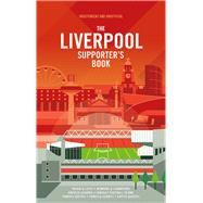 The Liverpool Supporter's Book by White, John, 9781780979878