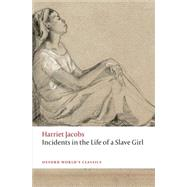 Incidents in the Life of a Slave Girl by Jacobs, Harriet; Ellis, R. J., 9780198709879