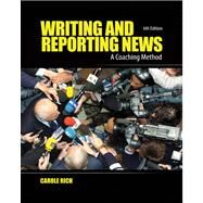 Writing and Reporting News : A Coaching Method by Rich,Carole, 9780495569879