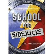 School for Sidekicks by McCullough, Kelly, 9781250079879