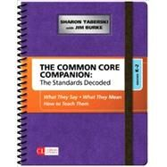 The Common Core Companion - the Standards Decoded, Grades K-2: What They Say, What They Mean, How to Teach Them by Taberski, Sharon D.; Burke, Jim, 9781483349879