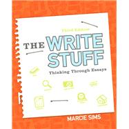 The Write Stuff Thinking Through Essays by Sims, Marcie, 9780321899880