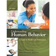 Understanding Human Behavior A Guide for Health Care Professionals by Honeycutt, Alyson; Milliken, Mary Elizabeth, 9781305959880