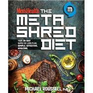 Men's Health the Metashred Diet by Roussell, Michael, Ph.D., 9781623369880