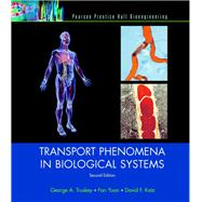 Transport Phenomena in Biological Systems by Truskey, George A.; Yuan, Fan; Katz, David F., 9780131569881