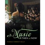 Music Then and Now by Kelly, Thomas Forrest, 9780393929881