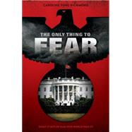 The Only Thing to Fear by Richmond, Caroline Tung, 9780545629881