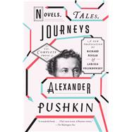 Novels, Tales, Journeys by PUSHKIN, ALEXANDER, 9780307949882
