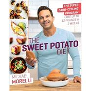 The Sweet Potato Diet by Morelli, Michael, 9780738219882