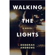 Walking the Lights by Andrews, Deborah, 9781910449882
