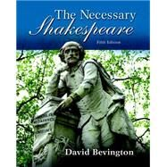 The Necessary Shakespeare by Bevington, David, 9780134139883