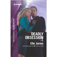 Deadly Obsession by James, Elle, 9780373279883
