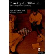 Knowing the Difference: Feminist Perspectives in Epistemology by Lennon,Kathleen, 9780415089883