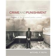 Crime and Punishment A History of the Criminal Justice System by Roth, Mitchel P., 9780495809883