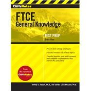 CliffsNotes FTCE General Knowledge Test by Kaplan, Jeffrey S., Ph.D.; McCune, Sandra Luna, Ph.D., 9780544309883