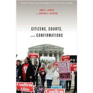 Citizens, Courts, and Confirmations by Gibson, James L.; Caldeira, Gregory A., 9780691139883