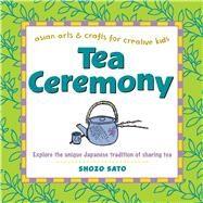 Tea Ceremony by Sato, Shozo; Sato, Alice Ogura (CON), 9780804849883