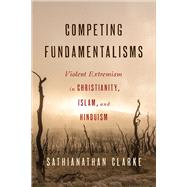 Competing Fundamentalisms by Clarke, Sathianathan, 9780664259884
