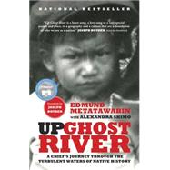 Up Ghost River by METATAWABIN, EDMUNDSHIMO, ALEXANDRA, 9780307399885